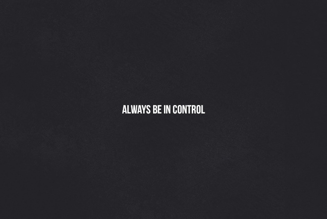 Always Be In Control